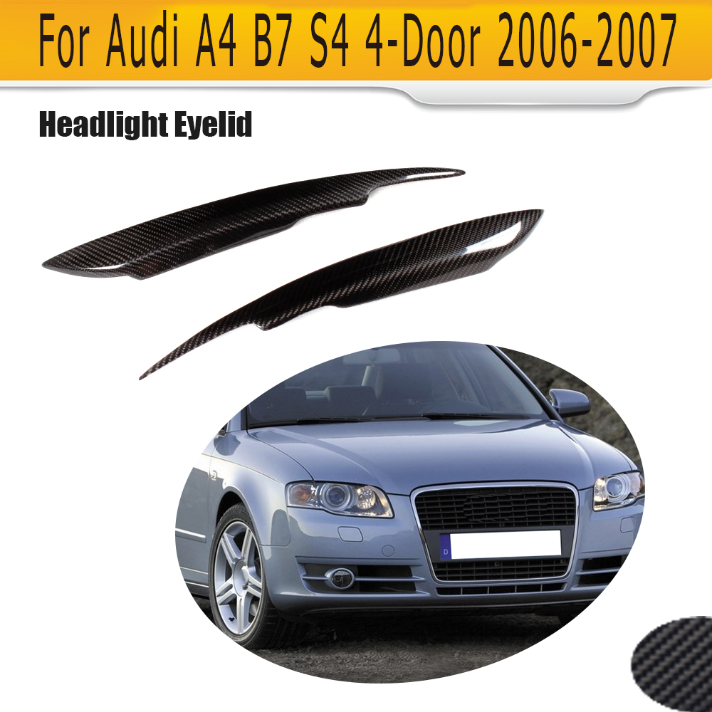 Carbon Fiber Front Headlight Eyebrows HeadLamp Eyelids for Audi A4 B7 S4 4 Door Only 2006 2007 For S Line S4 Standard 2PCS