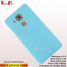 Multi Colors Case For Huawei Maimang 4 5 6 Nova 2 Lite 3e Honor Play V9play Google 6 Plus Changwan 6x Matte Cover Hard PC Cases чехол для для мобильных телефонов huawei 6 huawei 6 4 huawei honor 6 plus