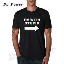 e60db9eb2e6 Funny I M WITH STUPID T Shirt Men Custom Pattern Cotton Short Sleeve Man  Joke Slogan Rude Present T-shirt Casual Tops Tees