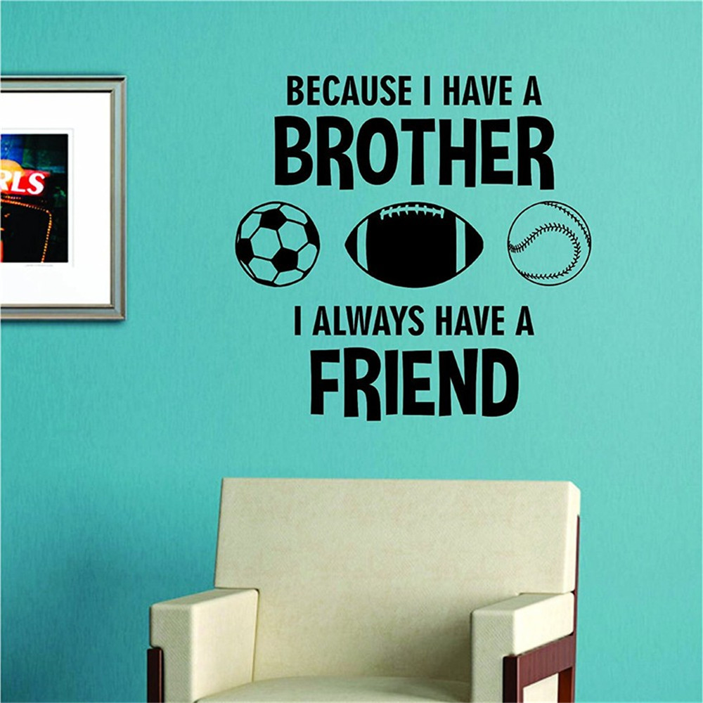 Because I Always Have A Brother Wall Sticker Art Siblings Kids Children Girl Boy Football Baseball