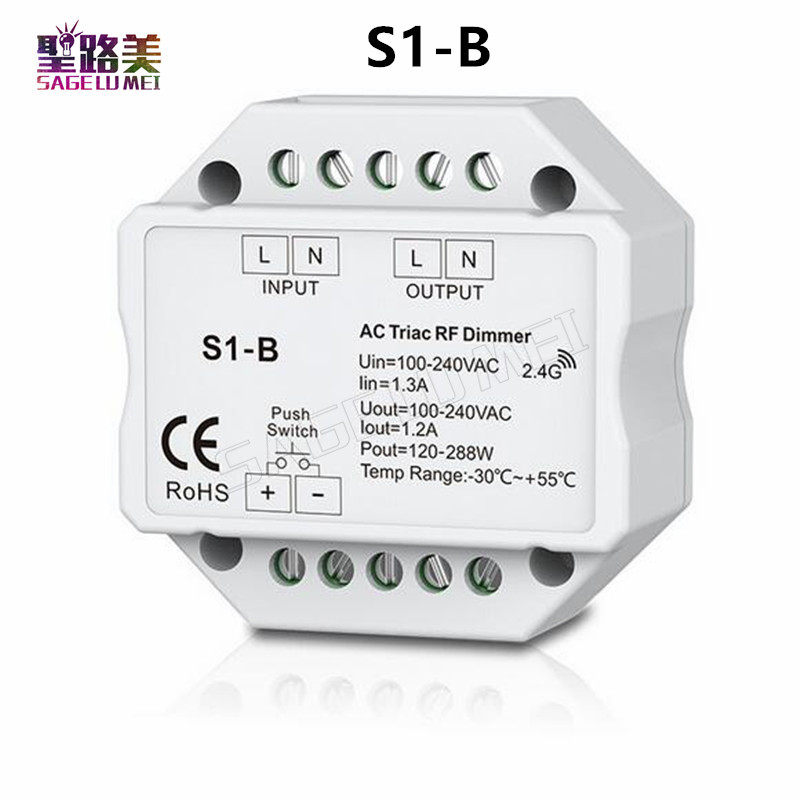 AC 110V - 220V S1-B Led Triac RF Dimmer Use With R1 Remote 2.4GHz Wireless 1A 100W-288W Push Dimmer LED Switch Controller