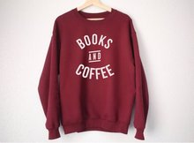 Books and Coffee Sweatshirt - Lover  Shirt-E555