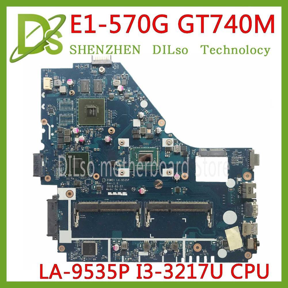 KEFU Z5WE1 LA-9535P Mainboard For Acer Aspire E1-530 E1-570 E1-570G Laptop Motherboard I3-3217U GT740-2G Test Work 100% Original