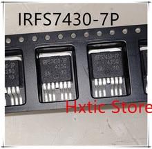 10PCS lot IRFS7430 7PPBF IRFS7430 7P TO263 7 IRFS7430 New original