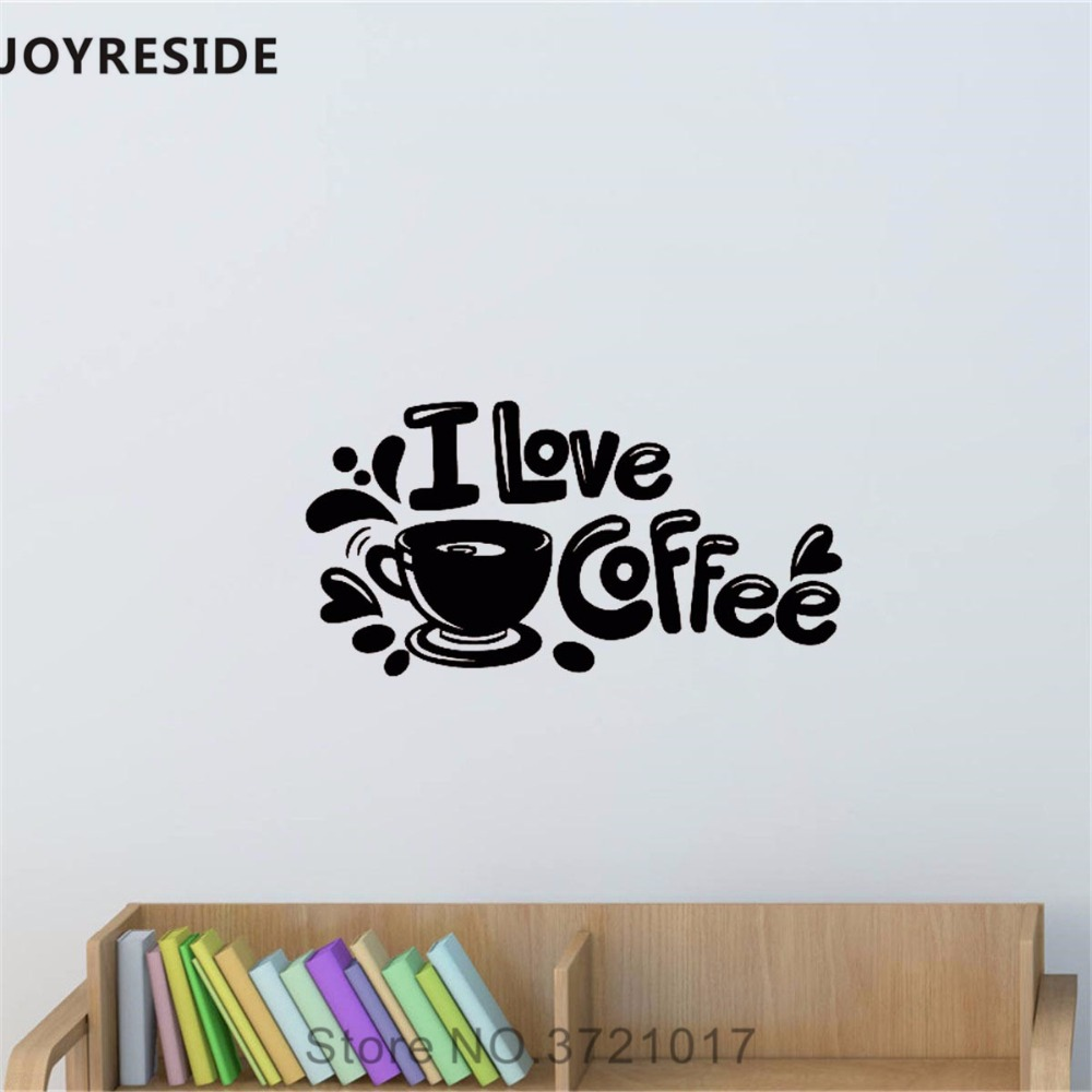 Joyreside I Love Coffee Quotes Wall Decal Words Coffee Wall Sticker Drinks Vinyl Decor Home Cute Kitchen Interior Designed A840 Wall Stickers Aliexpress