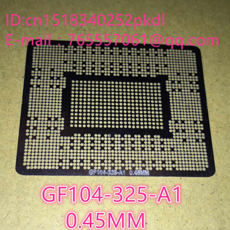 Directe verwarming GF104-325-A1 GF114-325-A1 N13E-GS1-LP-A1 N12E-GTX-A1 N12E-GTX2-A1 Stencil