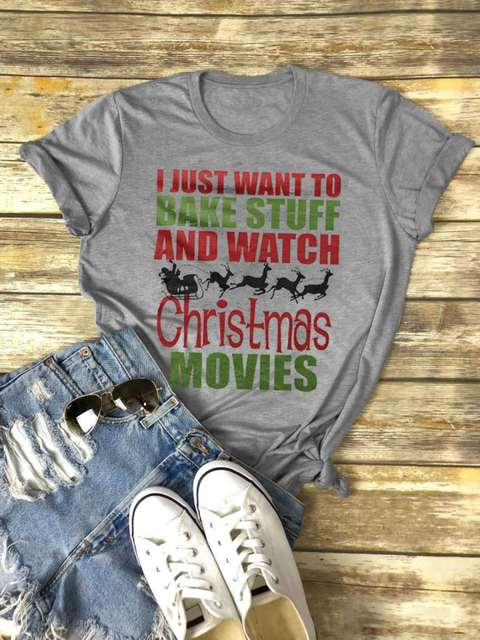 Bake Stuff And Watch Christmas Movies t-shirts womens fashion tshirt gothic shirts women 2018 vintage top ddlg