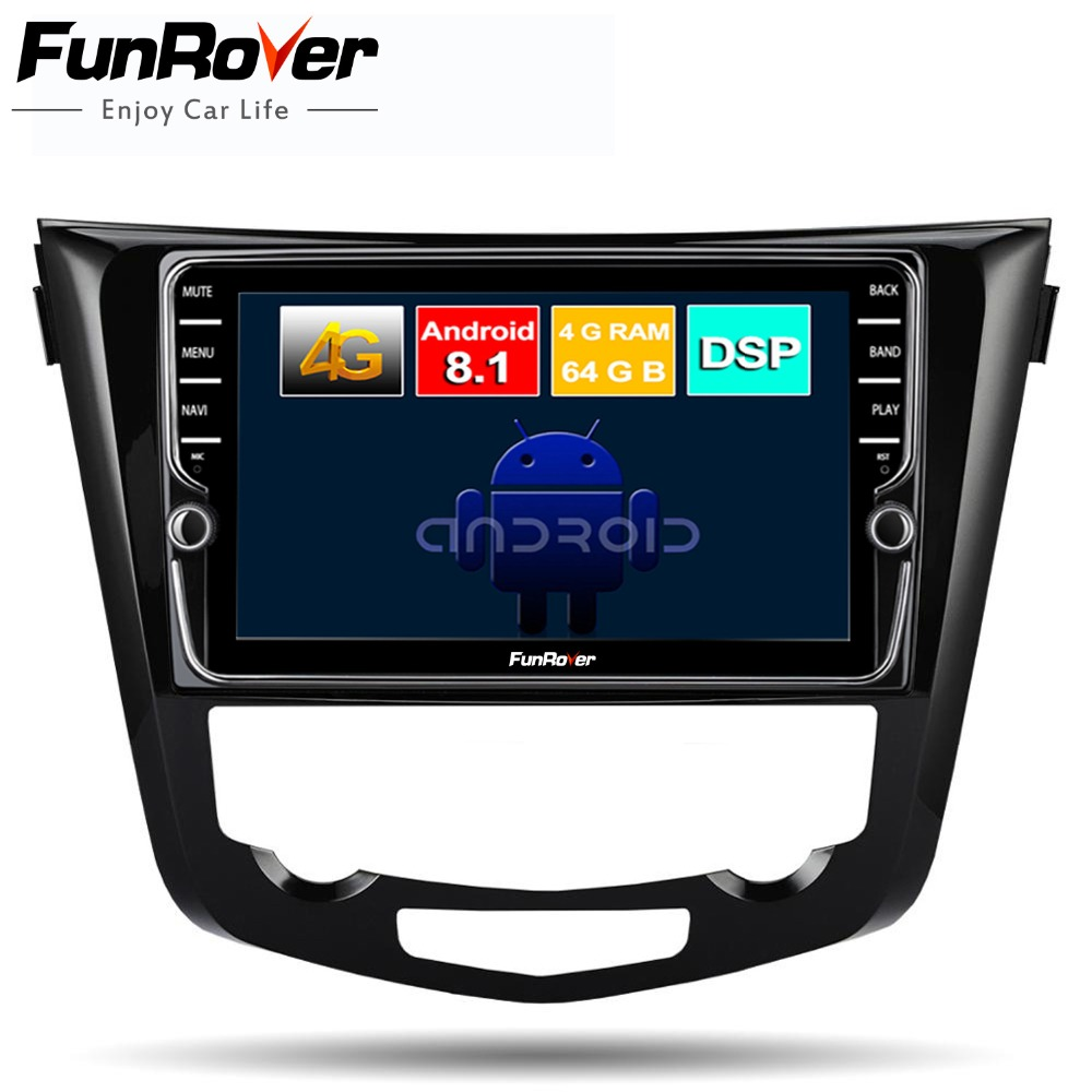 Funrover 8 core android 8 1 car dvd multimedia player for Nissan X Trail Qashqai 2014