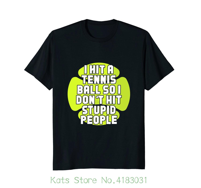 Hit Tennist Balls - Not Stupid People - Funny Tennis Shirt New Metal Short Sleeve Casual Shirt