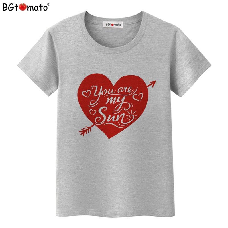Bgtomato T Shirt You Are My Sun Lovely Heart Tshirt Women -4418