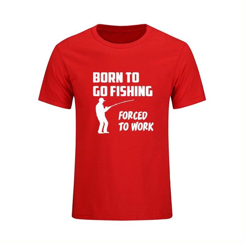 Born To Go Fish Forced To Work Camiseta divertida Hombres 2018 Nueva - Ropa de hombre - foto 3
