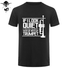 Funny Men t shirt Women novelty tshirt QUIET TRUMPET BRASS MUSIC MARCHING BAND P