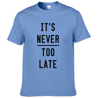 new 2017 summer fashion letter printed it's never too late t shirt men casual tees 100% cotton short sleeves XS