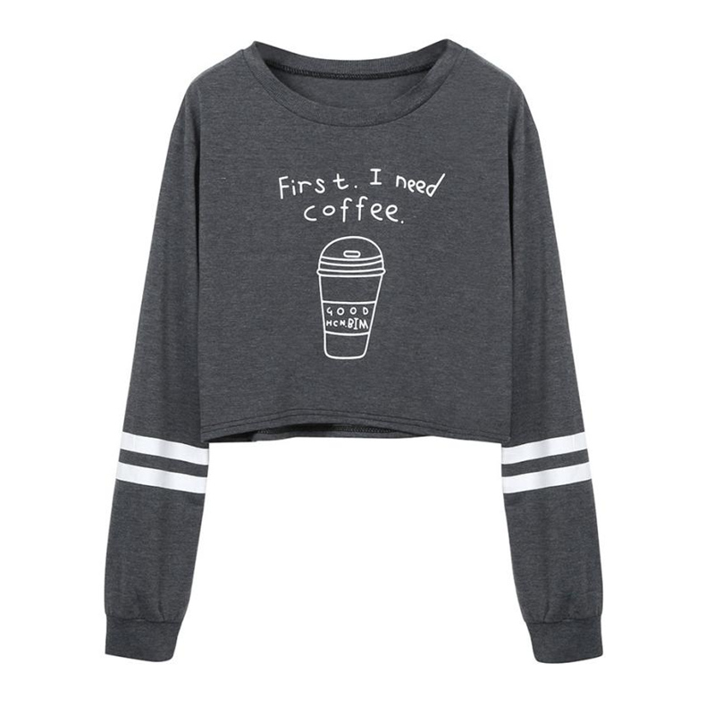 Sweatshirt Women Long Sleeve Crop Top First ,i need coffe print Women Gray Sweet Hoodies Sweatshirt For Girl #NNTW
