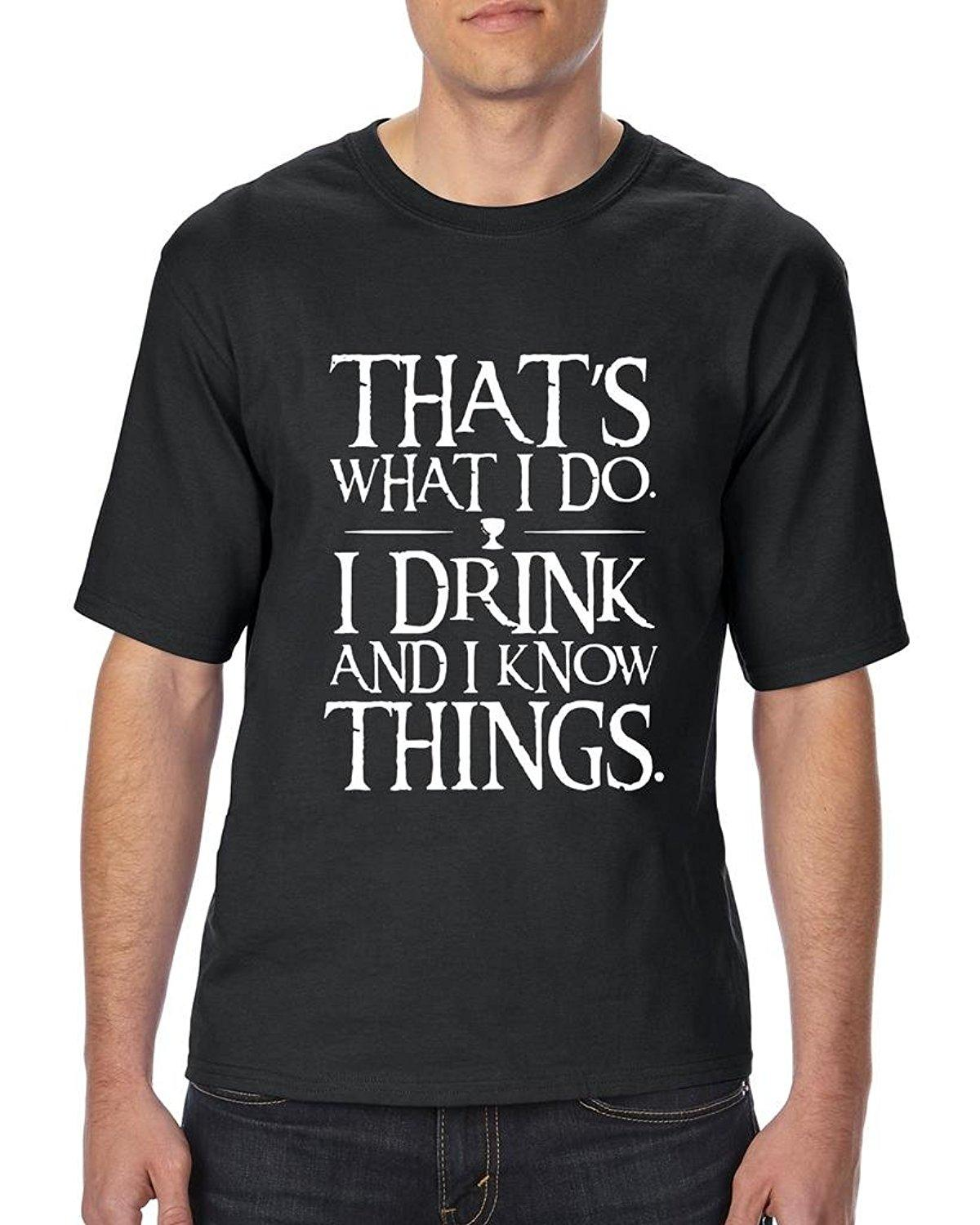 Wear Adult Motorcycle Tee Shirts That`s <font><b>What</b></font> I Do. I Drink and I Know Things Unisex T-Shirt Tall SizesComfort Soft <font><b>Superhero</b></font>