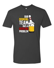 Men's Funny Bowlinger T-Shirt | Our Drinking Team Has A Bowlinger Problem Hot Selling 100 % Cotton T Shirts Top Tee(China)