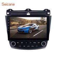 Seicane автомобиля радио 10,1 дюймов Android 8,1/7,1 стерео для 2003 2004-2006 2007 Honda Accord 7 2Din gps головное устройство мультимедийный плеер