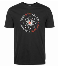 2017 Never Trust funny Tops men an Atom Make Up Everything Science t shirt top brand clothing