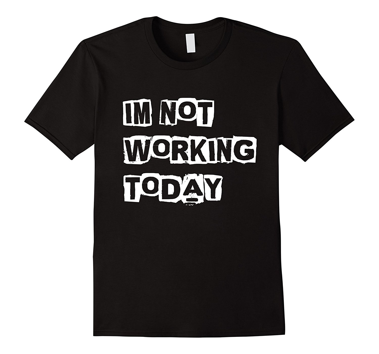 Funny Labor Day T-shirt - Im not working today