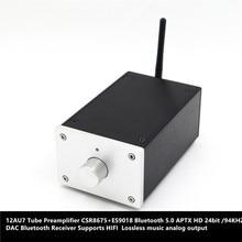 Bluetooth 5,0 LDAC CSR8675 APTX HD+ DAC ES9018 24 бит/96 кГц аудио декодирование Bluetooth аудио полученный+ 12AU7 ламповый предусилитель