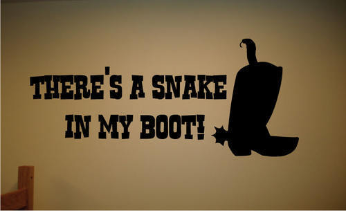 Wall Decal Art Sticker Quote Vinyl Snake In Boot Toy Story Woody