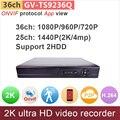 36ch 2 XSATA 2 K ultra HD ONVIF NVR sistema de cctv suporte 4mp/1080 P/720 P IP entrada 4ch/8ch/16ch/24ch vigilância GV-TS9236Q GANVIS