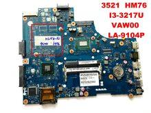 Original para dell 3521 placa-mãe 3521 hm76 I3-3217U vaw00 LA-9104P testado bom frete grátis conectores