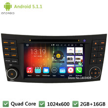 Quad core Android 5.1.1 1024*600 Car DVD Player Radio Audio Stereo Screen DAB+ for Benz E-Class W211 E220 CLS W219 CLS350 G W463