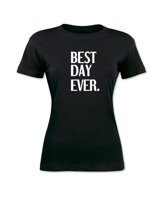 e2e1c1c07ee23 Best Day Ever Women T Shirt Cool Sayings Graphic Tee Fashion Brand Clothing  Cute T Shirts Lady S T Shirt Cheap Sexy Tops Tee