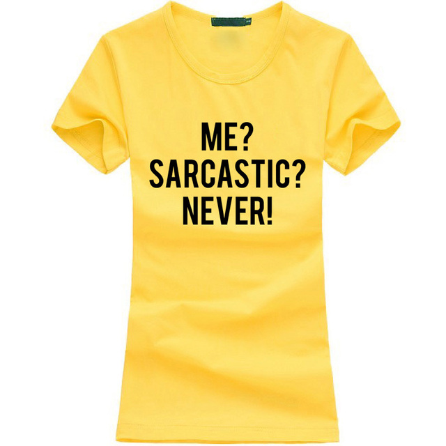 COOL Summer 2017 Funny Me Sarcastic Never Cotton T-Shirts