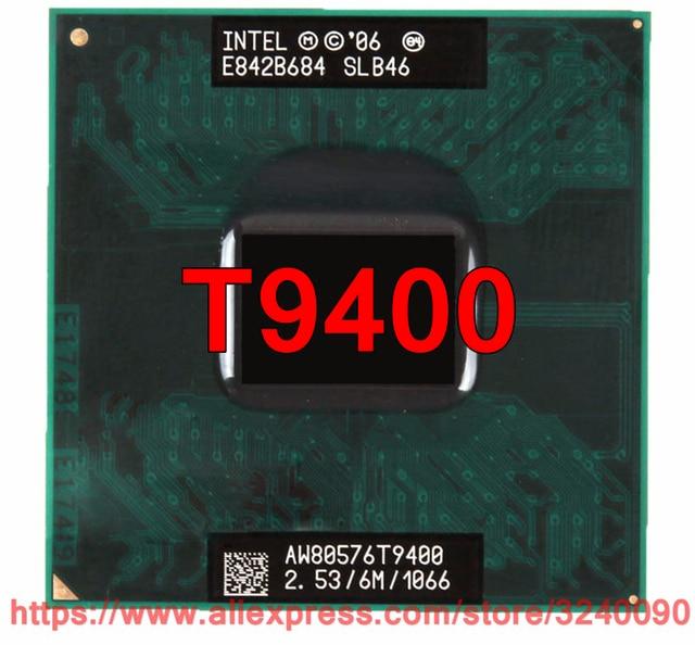 Ban đầu lntel Core 2 Duo T9400 CPU (6 m Cache, 2.53 ghz, 1066 mhz FSB, dual-Core) Máy Tính Xách Tay bộ vi xử lý miễn phí vận chuyển