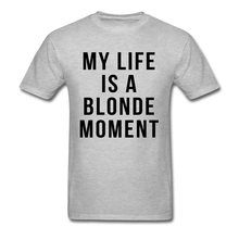 0052e5c10 Custom T Shirts For Men Party Tees On Sale Normal T Shirt Round Neck Cotton  Fabric My Life Is A Blonde Moment Men Tshirt Quotes