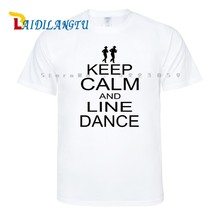 KEEP CALM AND LINE DANCE country music xmas birthday gift ideas boys T SHIRT Cotton Men Round Collar Short Sleeve T-shirt(China)