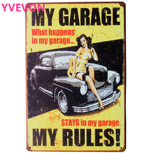 MY GARAGE MY RULES Tin Sign HDLJ2-A Lady and Car Vintage Decor Plague and Boards fo home theater wall art  20x30cm