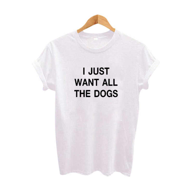 a7d459967 Allover I Just Want All The Dogs Logo Funny t shirts Tumblr Pet lovers tshirt  Tee