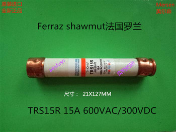 Free shipping 5pcs TRS15R Ferraz French Roland 21x127MM ceramic fuse fuse 15A 600V genuine