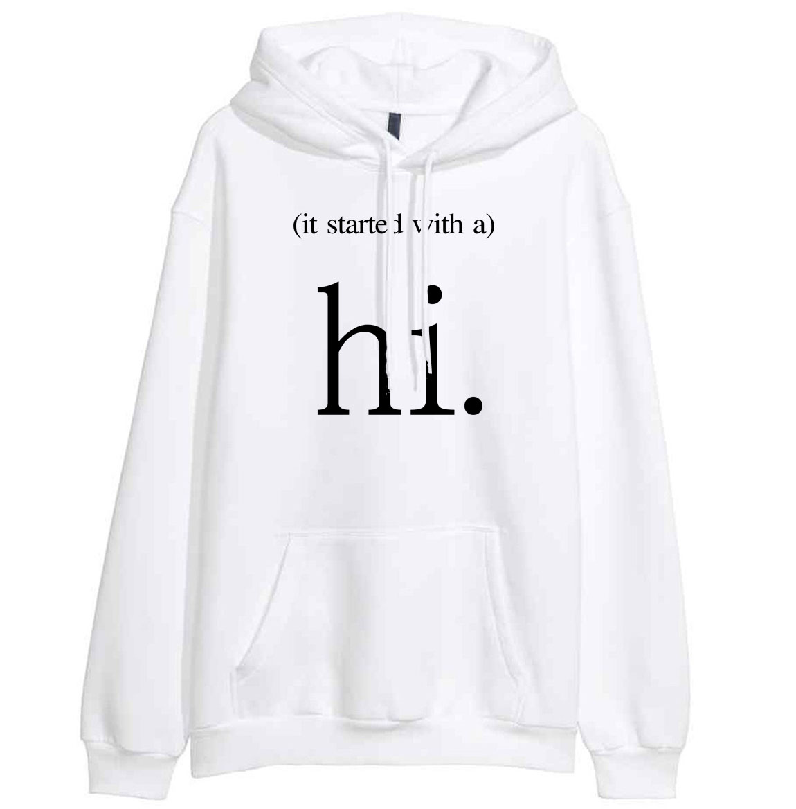 IT STARTED WITH A HI Funny Letter Print Sweatshirt For Women Hoody 2019 Spring Winter Pullover Female Sweatshirts Hoodies Kawaii