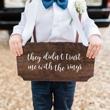 They Didn't Trust Me With The Rings Fun Decals Wedding