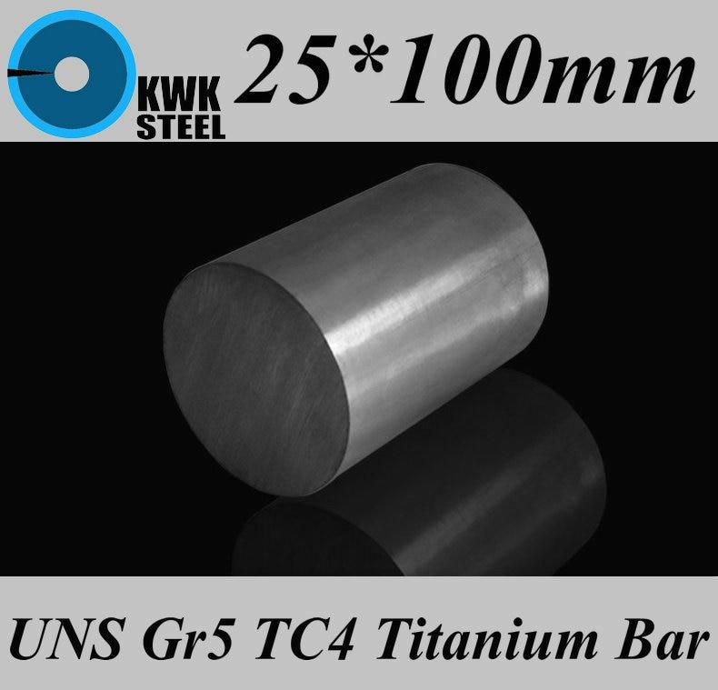 25*100mm Titanium Alloy Bar UNS Gr5 TC4 BT6 TAP6400 Titanium Ti Round Bars Industry Or DIY Material Free Shipping