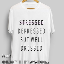47dc369d2a T Shirt Quote Stressed Depressed But Well Dressed White Unisex Premium  Design Shirts Top T-