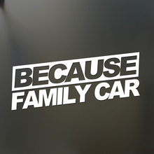 For Because Family Car Sticker Funny Race Drift Hooligan Stance Decal Rear Window