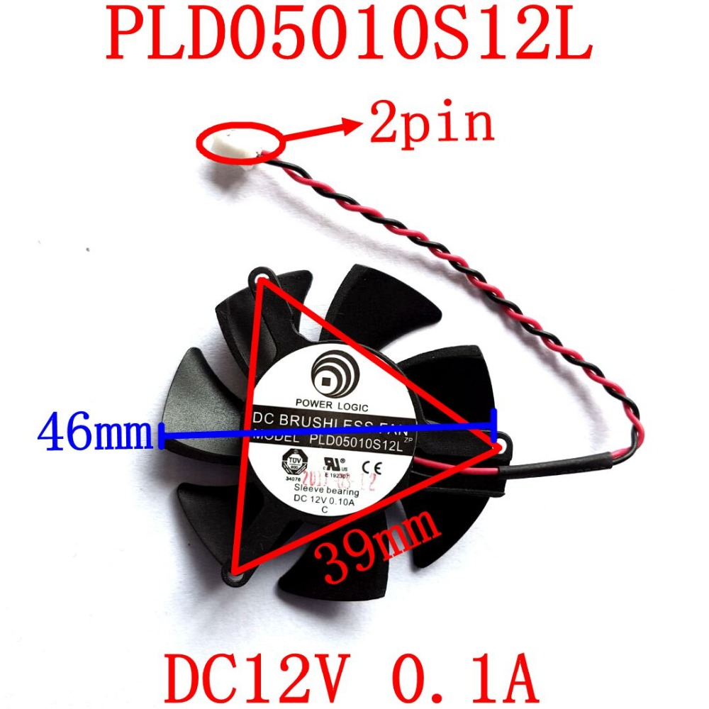 Free shipping POWER LOGIC PLD05010S12L 2PIN 46mm DC12V 0.1A  Graphics card fan free shipping power logic pld10010s12m 12v 0 20a 95mm for gigybyte gvn550wf2 n56goc r667d3 r777oc graphics card cooling fan 2pin