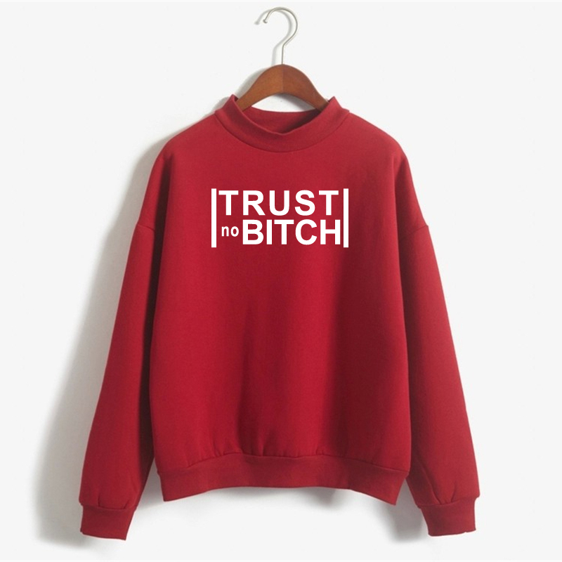 Funny Rude Letter Sweatshirt Casual Women Sweatshirt Winter Hoodies Trust No Bitch Printed Pullover Hoodie Women Moletom