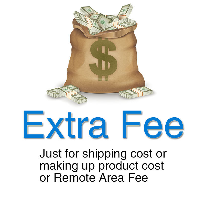 Extra Fee For Shipping Cost or Making Up Product Cost or Remote Area Fee, Specail Payment Link for Extra Order Charge & Fees