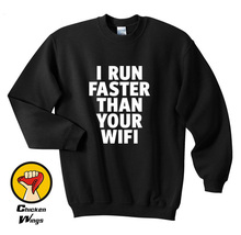 I Faster Than Your Wifi Funny Work Out Clothing Tumblr Top Crewneck Sweatshirt Unisex More Colors XS - 2XL