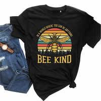 In EINER Welt, Wo Sie Können Werden Etwas Bee Art Print T shirt Frauen Graphic Tees Oansatz Kurzarm Sommer niedliche Weibliche T-shirts