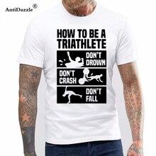 99112444 Antidazzle How To Triathlon Funny T-shirt Birthday Gift Men Short Sleeve  Cotton