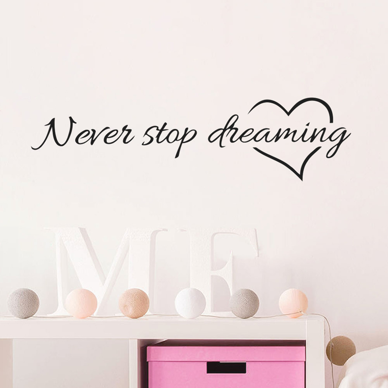 Never Stop Dreaming Inspirational Wall Sticker Love Heart Home Decor bedroom stickers friend student gifts school office Mural