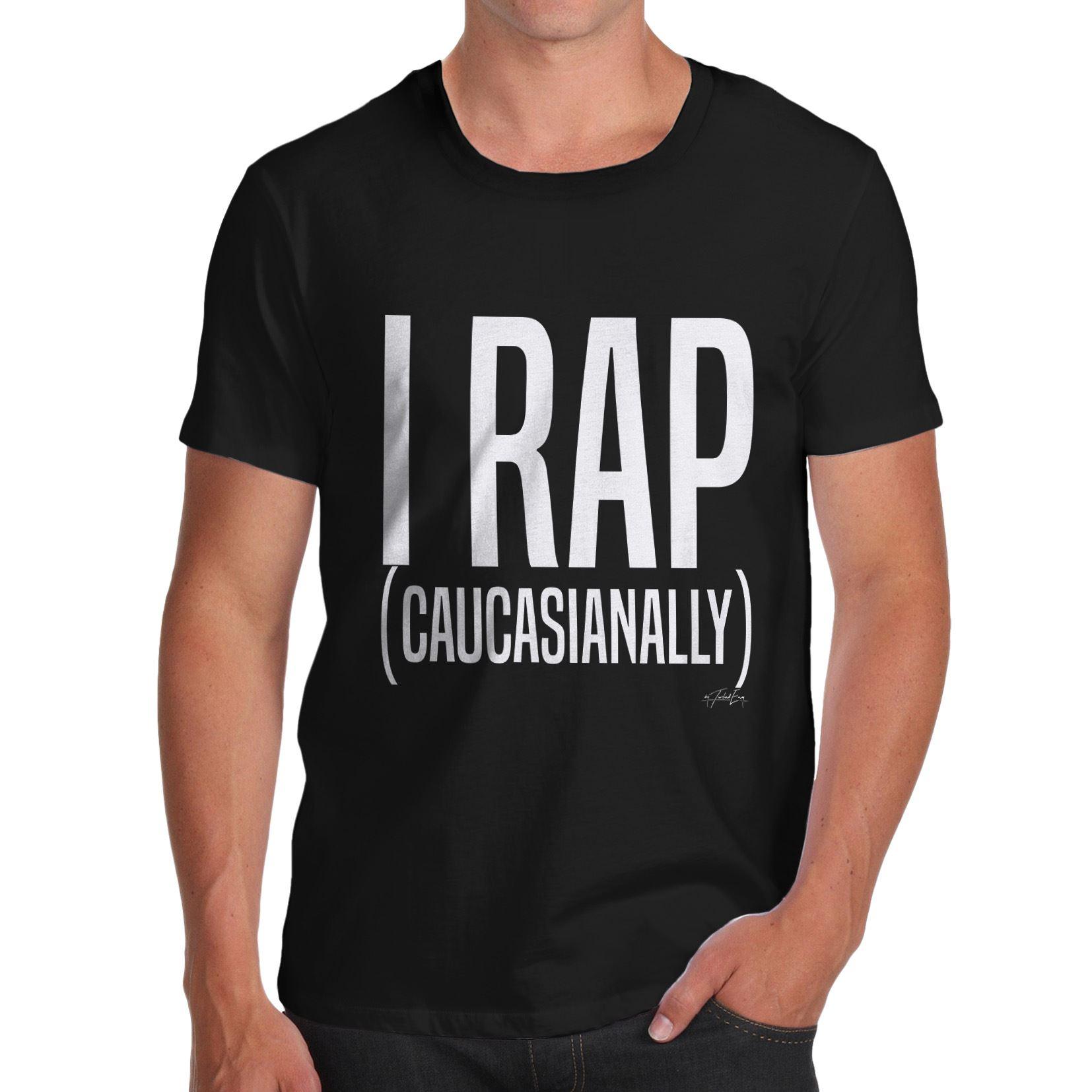 Cheap T Shirts Online Crew Neck Short I Rap Caucasianally Printing
