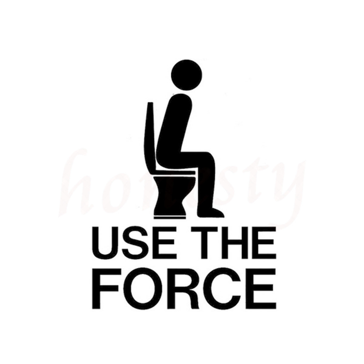 Use The Force Toilet Funny Car Stickers Wall Home Glass Window Door Laptop Truck Motorcycle Vinyl Decal Black 11.5cmX15.4cm